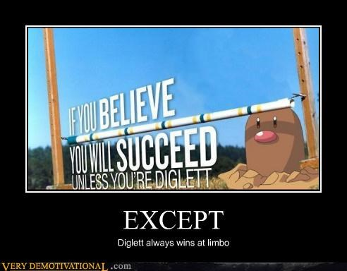 diglett,hilarious,limbo,success