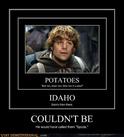 hilarious Idaho potatoes samwise spuds