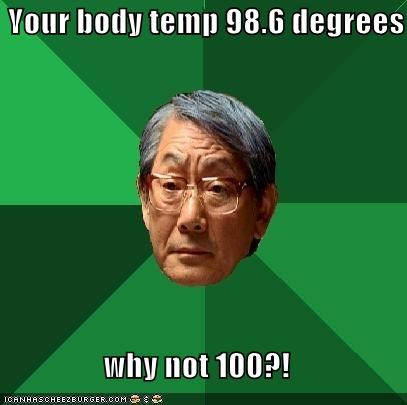 100,body,degrees,high expectations asian dad,puns,school,temperature