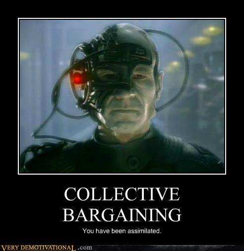 COLLECTIVE BARGAINING You have been assimilated.