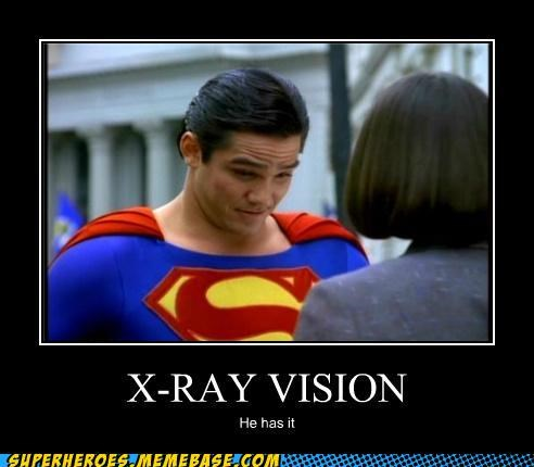 X-ray vision...he has it