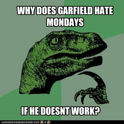 animemes,cat,comics,garfield,mondays,philosoraptor,work