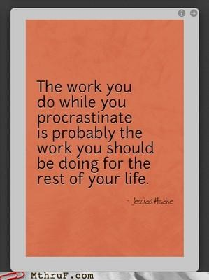 inspiration procrastination Quotation work - 5001622784