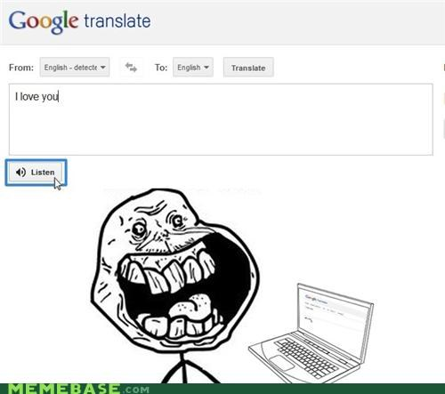 computers,forever alone,google,i love you,translation