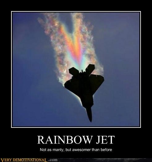 RAINBOW JET Not as manly, but awesomer than before