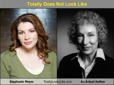 author Margaret Atwood novelist stephenie meyer Totally Does Not Look Like undisputed fact writer