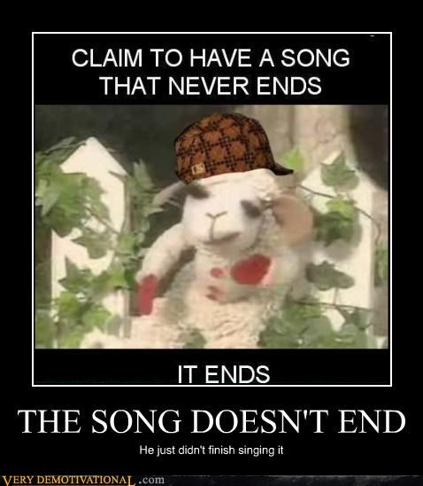 The Song Doesn T End Very Demotivational Demotivational Posters Very Demotivational Funny Pictures Funny Posters Funny Meme Loading the chords for 'this is the song that never ends'. funny posters funny meme