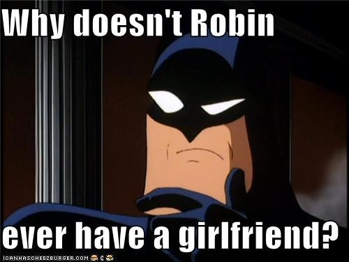 batman girlfriend robin Super-Lols - 5006091520