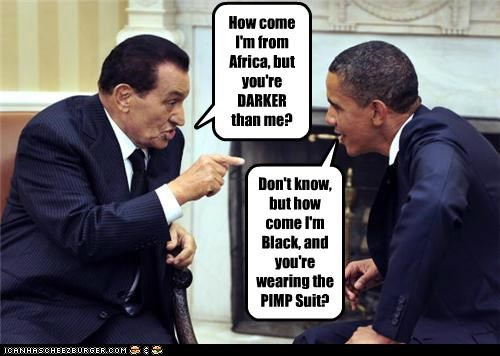 How come I'm from Africa, but you're DARKER than me? Don't know, but how come I'm Black, and you're wearing the PIMP Suit?