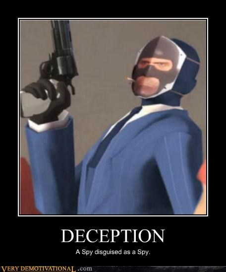 DECEPTION A Spy disguised as a Spy.