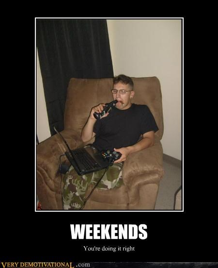 beer,cigars,hilarious,video games,weekends