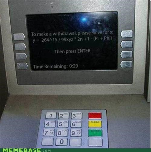 ATM impossible IRL math scary