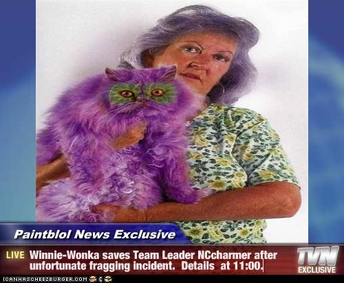 Paintblol News Exclusive - Winnie-Wonka saves Team Leader NCcharmer after unfortunate fragging incident.  Details  at 11:00.