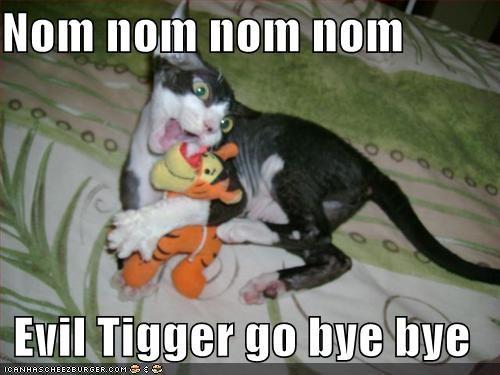 Nom Nom Nom Nom Evil Tigger Go Bye Bye Cheezburger Funny Memes