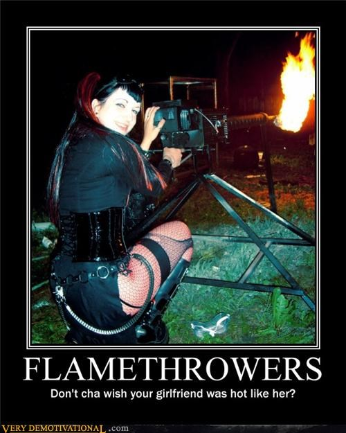 Flamethrowers.