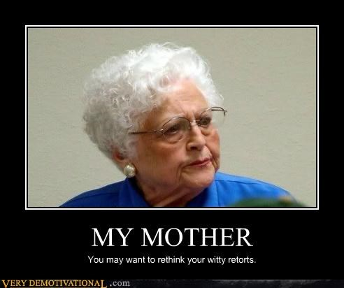 hilarious,mother,old lady,retort,witty,your mom