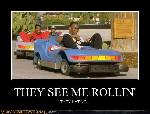 THEY SEE ME ROLLIN' THEY HATING...