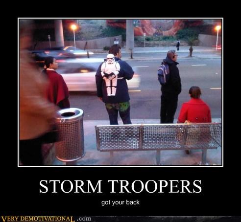 STORM TROOPERS got your back