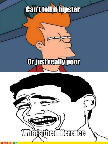 fry meme,hipster,poor,rage face,the internets