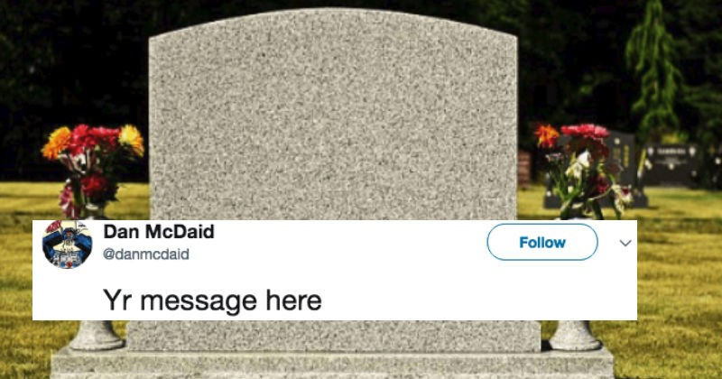 engraving your last tweets on your headstone