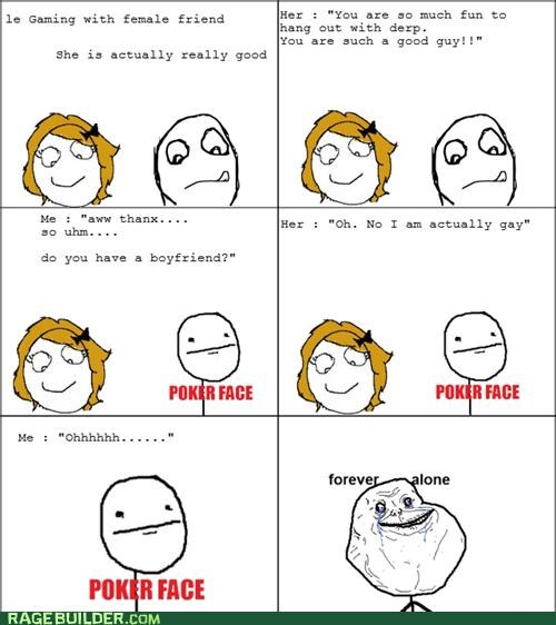 flirting,forever alone,gaming,girls,lesbian,poker face,Rage Comics
