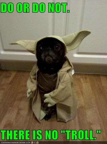 costume,do or do not,pug,there is no try,troll,yoda,yoda pug