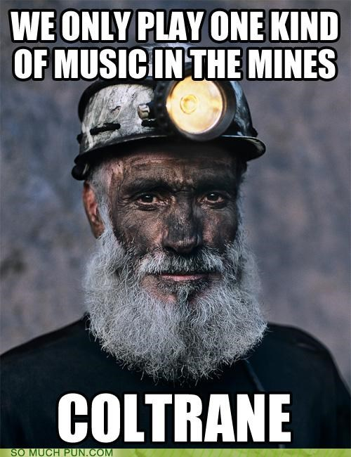 coal coltrane double meaning literalism mine miner mining Music train - 5017132544