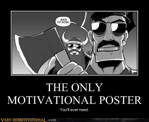 THE ONLY MOTIVATIONAL POSTER