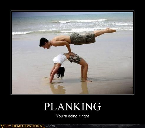 PLANKING You're doing it right