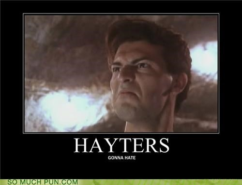 david hayter,hate,hater,haters gonna hate,homophone,literalism
