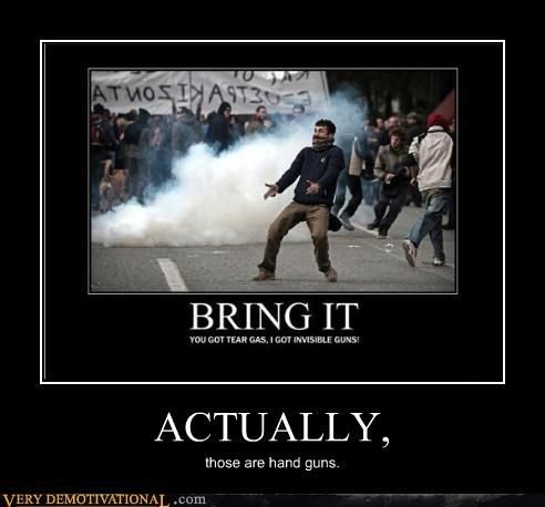 actually,hand guns,hilarious,riot