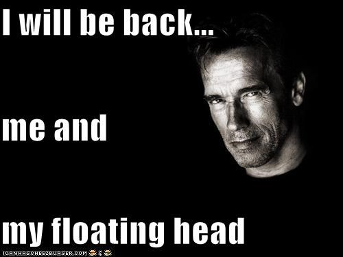 actors,Arnold Schwarzenegger,celeb,floating,ill-be-back,roflrazzi,wtf