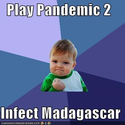 impossible,madagascar,pandemic,success kid,video games
