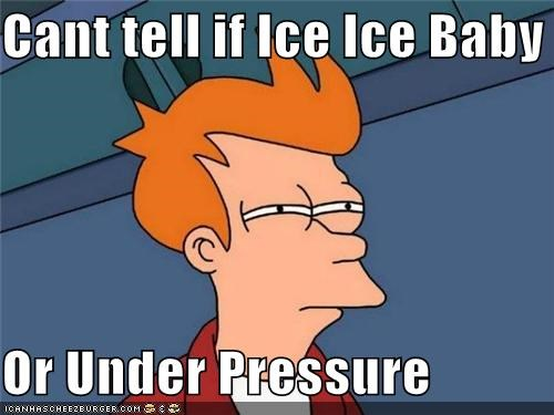 david bowie,fry,ice ice baby,queen,under pressure,Vanilla Ice
