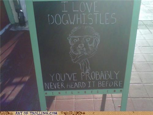 dog whistles,Hipster Dog,IRL,probably never heard of