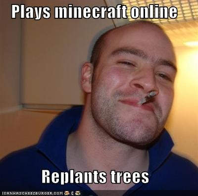 creeper,Good Guy Greg,minecraft,online,replant,trees,video games