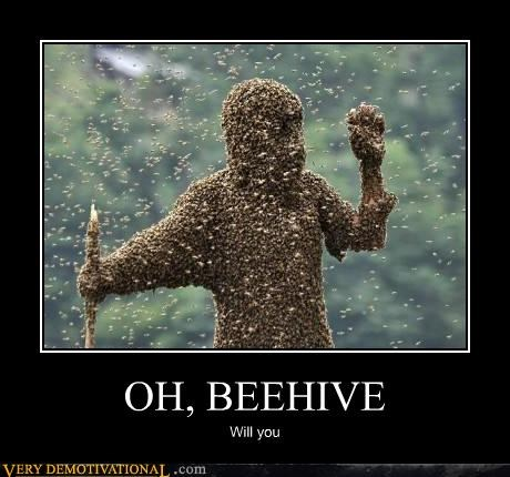 OH, BEEHIVE Will you
