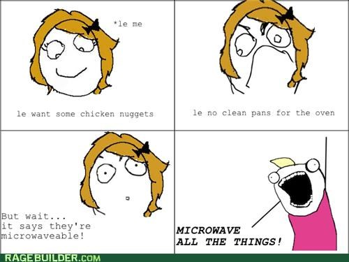 all the guy,all the things,chicken nuggets,microwave,oven,Rage Comics