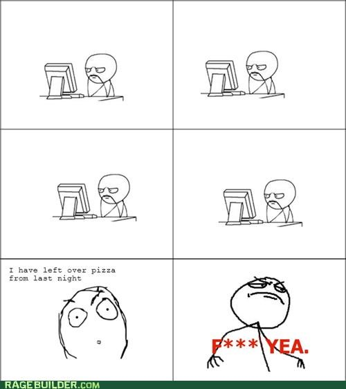 cold,f yeah,pizza,Rage Comics,soon computer