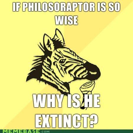 extinction hmmm philosoraptor wisdom zebra - 5028914944