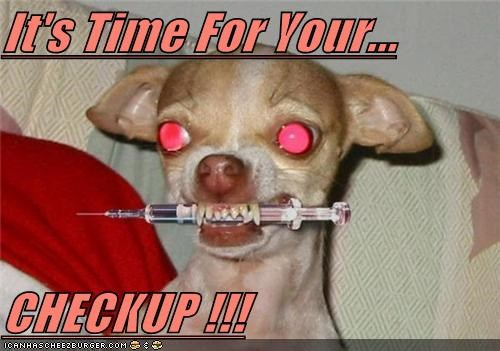 It's Time For Your...  CHECKUP !!!