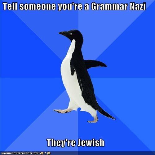 grammar jewish nazi socially awkward penguin - 5033452544