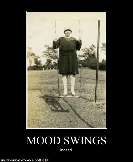 MOOD SWINGS Indeed.