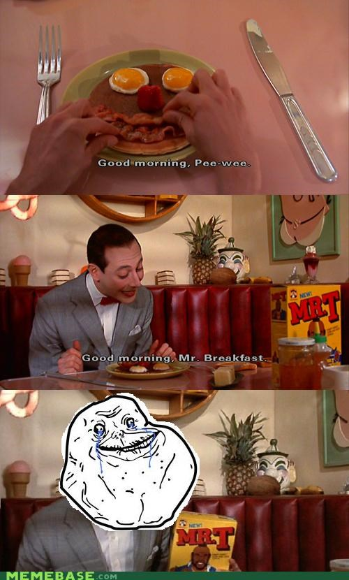 adventure,bacon,breakfast,forever alone,lonely,pee wee