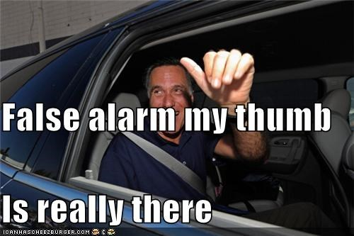 dumb,false alarm,Mitt Romney,politicians,Pundit Kitchen,thumbs