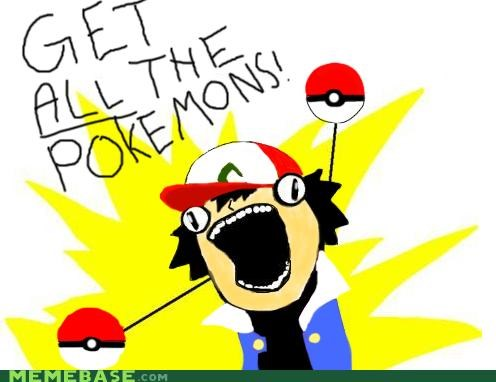 all the things,ash ketchum,catch em all,Pokémans