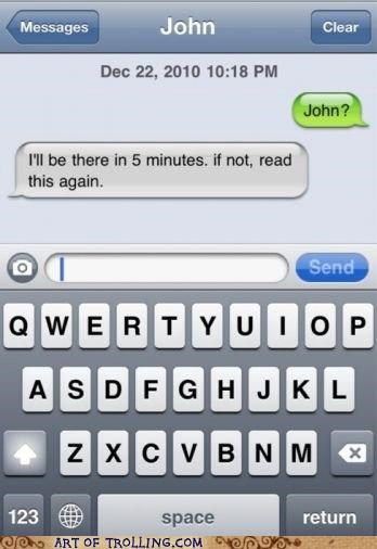 5 minutes,arrive,john,SOON