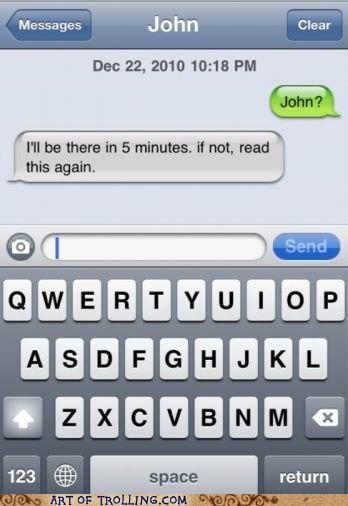 5 minutes arrive john SOON - 5040094208