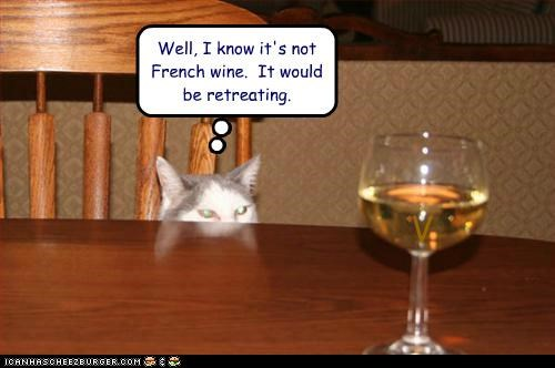 Well, I know it's not French wine. It would be retreating. V