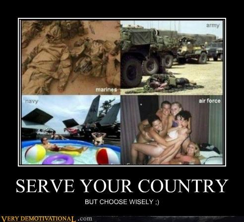 SERVE YOUR COUNTRY BUT CHOOSE WISELY ;)